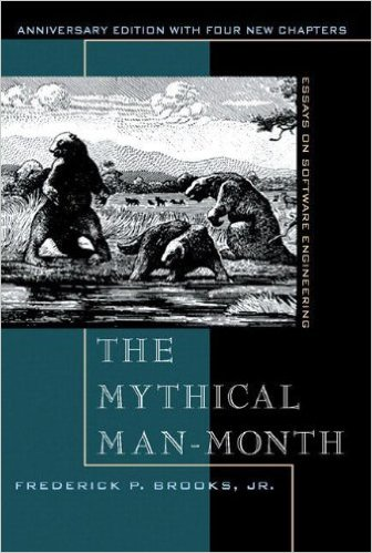 Mythical Man-Month - Fred Brooks